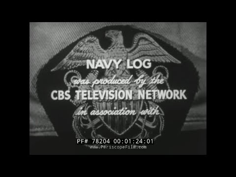 NAVY LOG U.S. NAVY TELEVISION SHOW  DESTROYER HOLLISTER 78204