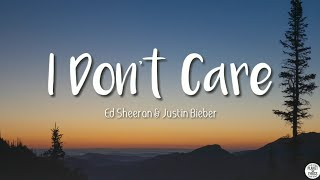 I Don't Care - Ed Sheeran & Justin Bieber ( Lyrics)