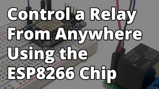Control a Relay From Anywhere Using  the ESP8266