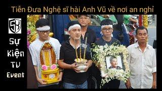 Lễ tang nghệ sĩ hài Anh Vũ - Hàng nghìn người Tiễn đưa anh đến nghĩa trang Phúc An Viên an táng