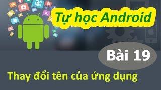 Học lập trình Android - Bài 19 Thay đổi tên của ứng dụng Android