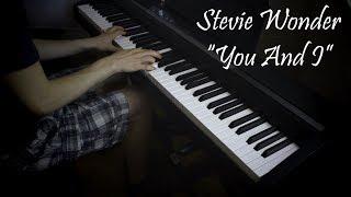 "Stevie Wonder - ""You And I"" - Piano Cover/Improvisation"