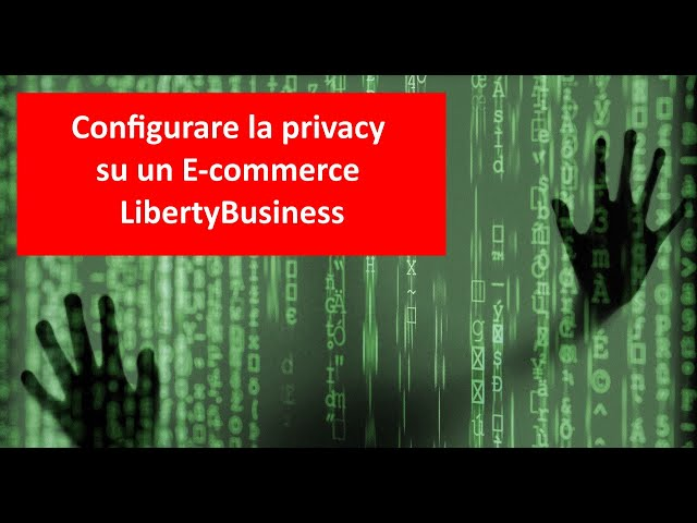 Gestione privacy su Ecommerce - LibertyCommerce Academy