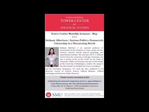 Tower Center Monthly Seminar: Anxious Politics: Democratic Citizenship in a Threatening World