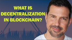 George Levy - What is Decentralization in Blockchain?
