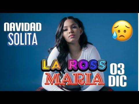 LA ROSS MARIA – GRAN ESTRENO ESTE 03 DE DICIEMBRE – NAVIDAD SOLITA