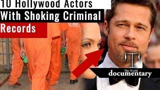 10 Actors who have  Shocking criminal Records!!
