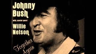 JOHNNY BUSH AND WILLIE NELSON - YOU SURE TELL IT LIKE GEORGE JONES 1982