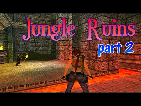 TRLE Jungle Ruins NG walkthrough (part2) [No Meds]