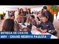 Entrega de chaves do Grand Reserva Paulista da MRV