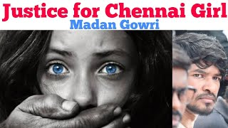 Justice for Chennai girl | Madan Gowri