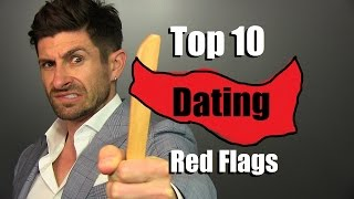 TOP 10 Dating Red Flags | How To Tell If She's CRAZY!!!