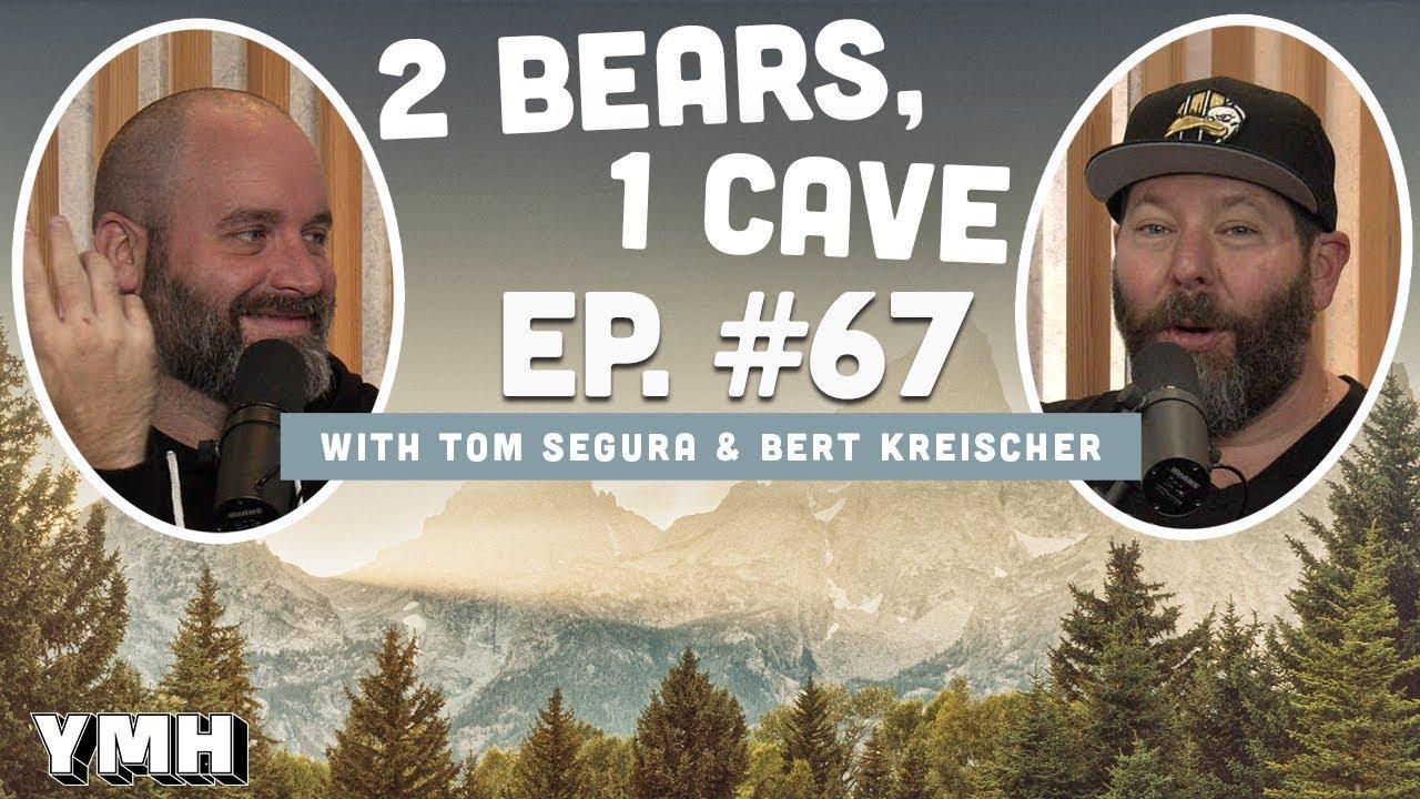 Ep. 67 | 2 Bears, 1 Cave w/ Tom Segura & Bert Kreischer - download from YouTube for free