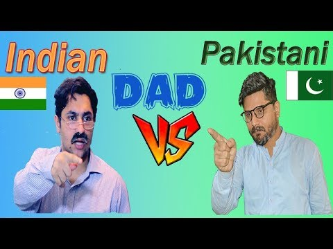 Indian Dad VS Pakistani Dad | We Love Indian and Pakistani Dad's