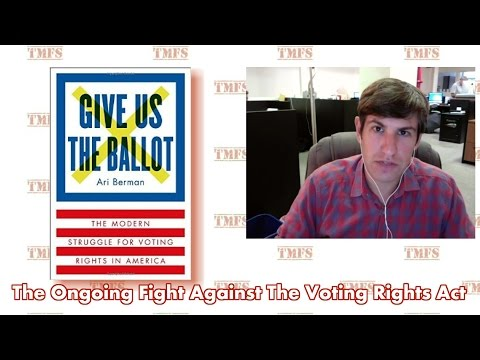 The Ongoing Fight Against The Voting Rights Act - Ari Berman On His New Book 1/2