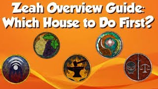 Zeah Overview House Guide | Which House Should I Do First?