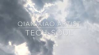 Qian Xiao's fine art series ' TECH - SOUL '