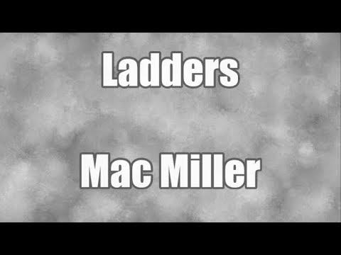 Ladders - Mac Miller   LYRICS