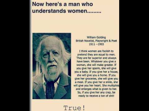 Now here is a man who understands women  William Golding