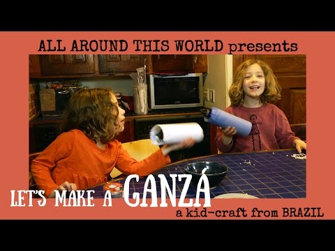Brazil for Kids -- How to Make a Ganza, a Brazilian Shaker -- All Around This World