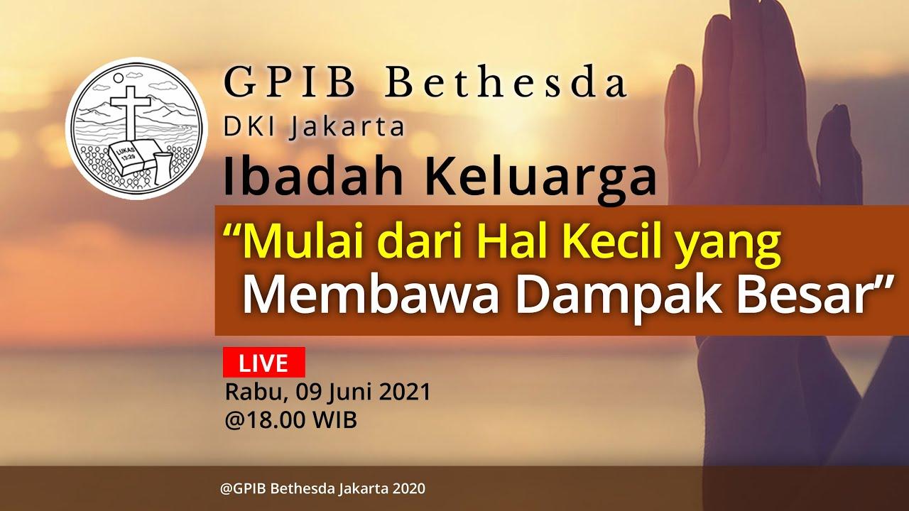 Ibadah Keluarga GPIB Bethesda (09 Juni 2021)