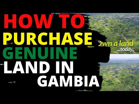 HOW TO PURCHASE GENUINE LAND IN GAMBIA ( AVOID FAKE LANDS IN GAMBIA)
