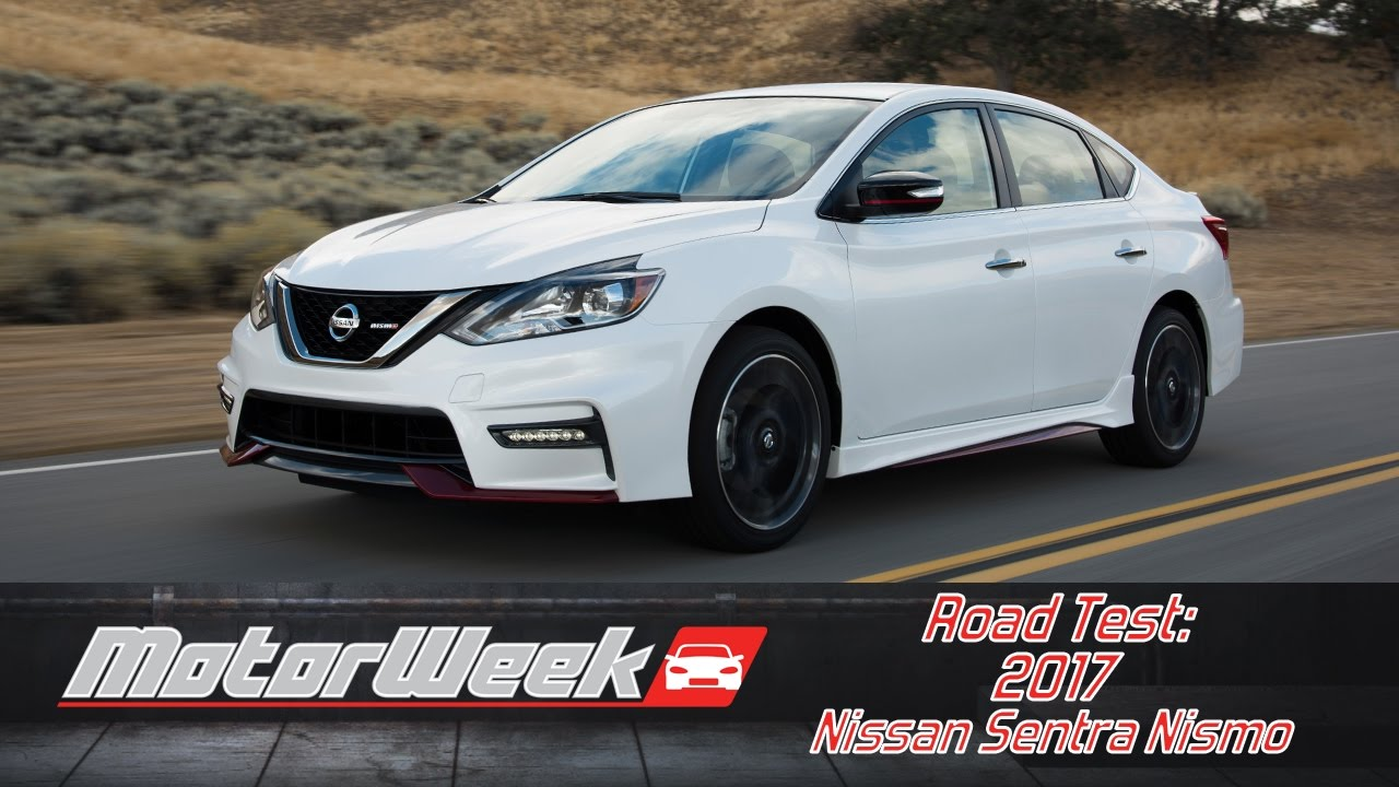 Road Test 2017 Nissan Sentra Nismo Yeah