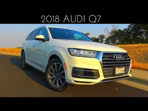 2018 Audi Q7 3.0 L Supercharged V6 Review & Test Drive