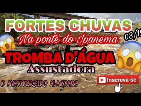 TROMBA D'ÁGUA ASSUSTADORA FORTES CHUVAS EM ÁGUAS BELAS -PE / 2019