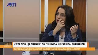 Ayşe Hür ve Erdoğan Aydın ile Tarihin Peşinde2 - Katledilişlerinin 100'üncü yılında Mustafa Suphiler