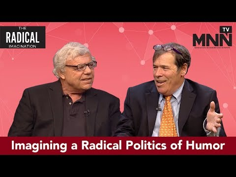 The Radical Imagination: Imagining a Radical Politics of Humor