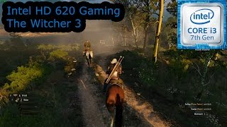 intel hd 620 gaming the witcher 3 i3 7100u i5 7200u i7 7500u kaby lake