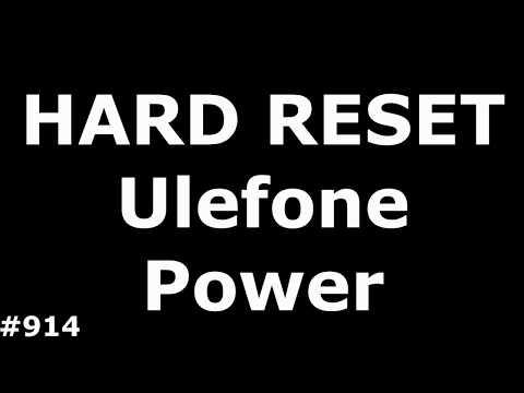 Сброс настроек Ulefone Power (Hard Reset Ulefone Power)