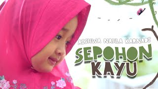 Download Lagu Aishwa Nahla Karnadi - Sepohon Kayu MP3