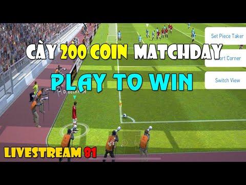 [TRỰC TIẾP] MATCHDAY 200 COIN | GAME LÀ DỄ | PLAY TO WIN