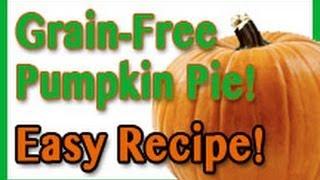 Gluten-free, Grain-free Pumpkin Pie!