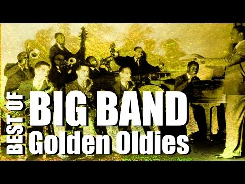 Big Band Golden Oldies - Best Of, Music & Hits - YouTube