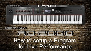 Roland RD-2000 - How to setup a Program for Live Performance