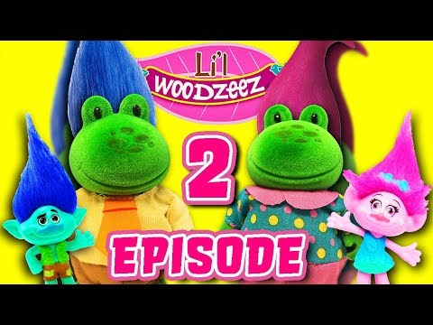 Li'l Woodzeez Croakalilies: Episode 2 Meet Trolls: Poppy, Branch, DJ Suki, and Defeat the Bergens!