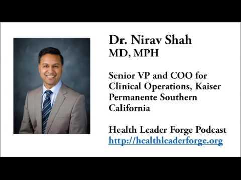 Nirav Shah, MD, MPH, COO, Kaiser Permanente Southern California