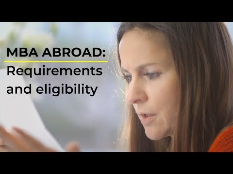 MBA Abroad Requirements And Eligibility