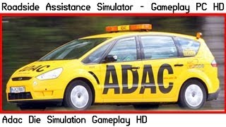 Roadside Assistance Simulator ( ADAC Simulator ) Gameplay PC HD