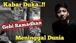Download Video Kabar Duk∆..!! Komika Gebi Ramadhan Meninggal Dunia MP3 3GP MP4