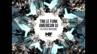 Tim Le Funk & American DJ - Future Mechanic  (Original Mix)