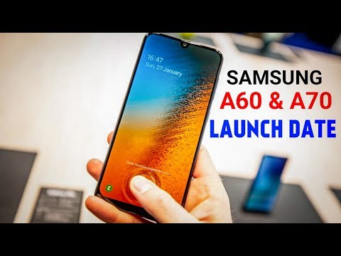 Samsung Galaxy A60 & A70 Launch Date !! SAMSUNG ke Do Aur Sher !!