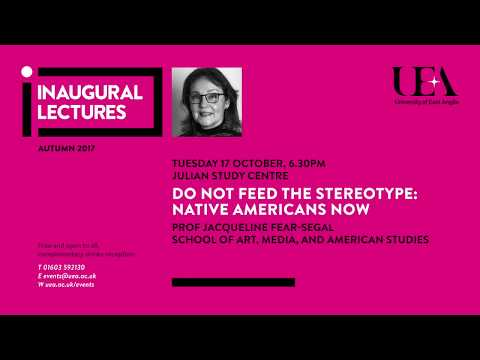 Inaugural Lectures: Native Americans Now | University of East Anglia (UEA)