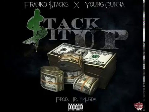 Franko Stacks - Stack It Up Featuring Young Gunna [Prod. By Jr. Murda]