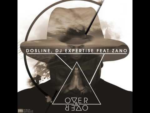 Dosline x Expertise Ft  Zano -  Over & Over