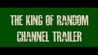 Official Channel Trailer - The King of Random