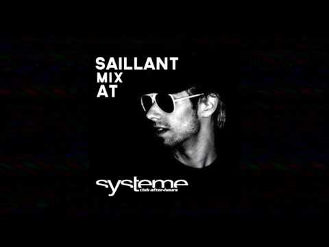 Saillant Mix session at Systeme AfterHours